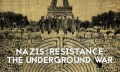 Nazis/Resistance: The Underground War, documental histórico de La Famiglia
